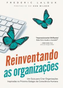 Reinventando as Organizações - Frederic Laloux